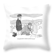I'm Afraid There's Really Very Little I Can Do Throw Pillow