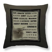 In Any Language We Still Love Cats - Poster  No. 1 Throw Pillow