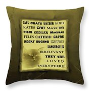 In Any Language We Still Love Cats - Poster  No. 3 Throw Pillow