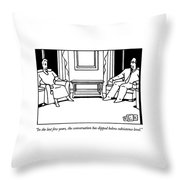 In The Last Few Years Throw Pillow