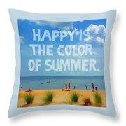 Inspirational Beach Seashore Summer Happy Quote Throw Pillow