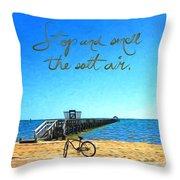 Inspirational Beach - Stop And Smell The Salt Air Throw Pillow