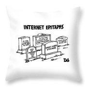 Internet Epitaphs Digibuy Throw Pillow