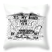 Is My Board Done Yet #1 Throw Pillow