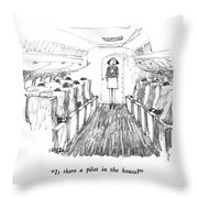 Is There A Pilot In The House? Throw Pillow