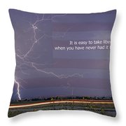It Is Easy To Take Liberty For Granted Throw Pillow