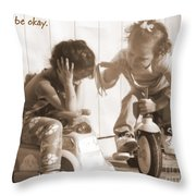 It Will Be Okay Throw Pillow