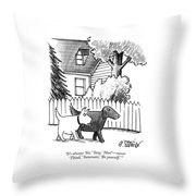 It's Always Sit Throw Pillow