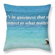 It's In Quietness Throw Pillow