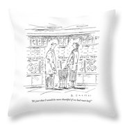 It's Just That I Would Be More Thankful If Throw Pillow