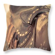 It's The Way You Ride The Trail Dale Evans Quote Throw Pillow