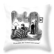 It's Your Father Throw Pillow