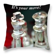 It's Your Move Throw Pillow