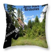 Jerry Plays Birdsongs Throw Pillow