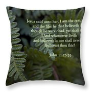 Jesus Is The Resurrection And The Life Throw Pillow