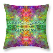 Jesus Quote On The Soul Throw Pillow
