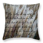 John Fourteen Twelve  Throw Pillow