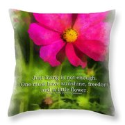 Just Living Is Not Enough 01 Throw Pillow