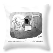 Just One More Episode Of House Of Cards Throw Pillow