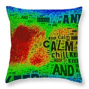 Keep Calm And Chill Throw Pillow