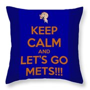 Keep Calm And Lets Go Mets Throw Pillow