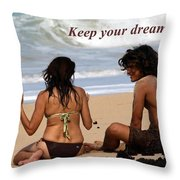 Keep Your Dreams Alive Throw Pillow