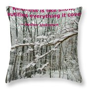 Kindness Is Like Snow Throw Pillow