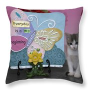 Kitty Says Every Day Is A New Beginning Throw Pillow