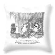 Know What We Do With Nosy Little Creeps Like You? Throw Pillow