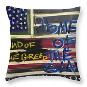 Land Of The Greed Home Of The Slave Throw Pillow