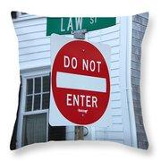 Law Street Do Not Enter Throw Pillow
