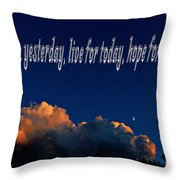 Learn From Yesterday Throw Pillow