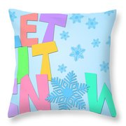 Let It Snow Freehand Drawn Text With Snowflakes Color Throw Pillow