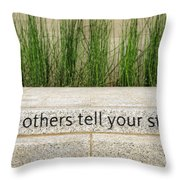 Let Others Tell Your Story Throw Pillow