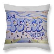 Let Peace Reign Throw Pillow