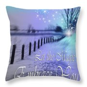 Let The Magic Embrace You Throw Pillow