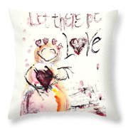 Let There Be Love Throw Pillow