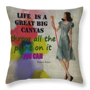 Life Is A Canvas Throw Pillow