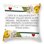 Life Is A Magnificent Journey Throw Pillow