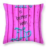 Life Is Better With Flip Flops Throw Pillow