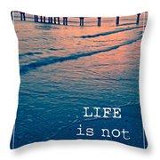 Life Is Not A Race Throw Pillow