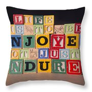 Life Is To Be Enjoyed Not Just Endured Throw Pillow