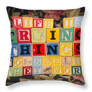 Life Is Trying Things To See If They Work Throw Pillow