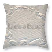 Lifes A Beach With Text Throw Pillow