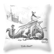 Like That? Throw Pillow