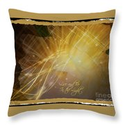 Live And Be In The Light Throw Pillow