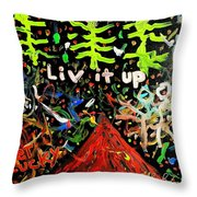 Live It Up Throw Pillow