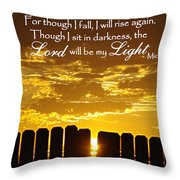 Lord Will Be My Light Micah 7 Throw Pillow