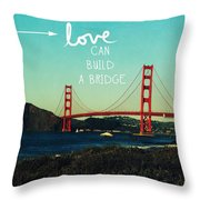 Love Can Build A Bridge- Inspirational Art Throw Pillow