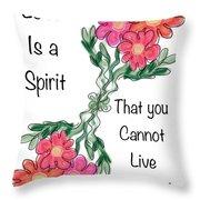 Love Is A Spirit Throw Pillow